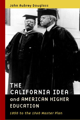 California Idea and American Higher Education 1850 to the 1960 Master Plan  2000 edition cover