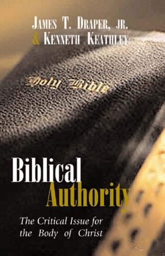 Biblical Authority The Critical Issue for the Body of Christ  2001 (Revised) edition cover