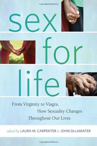 Sex for Life From Virginity to Viagra, How Sexuality Changes Throughout Our Lives  2011 edition cover