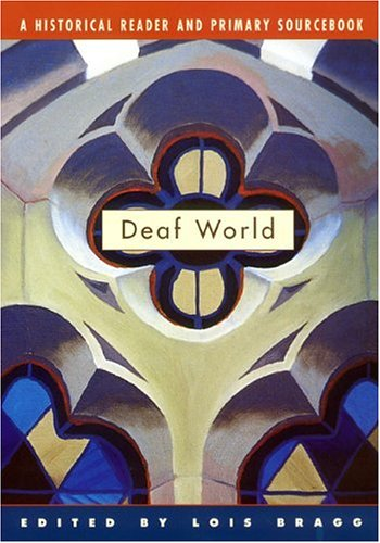 Deaf World A Historical Reader and Primary Sourcebook  2001 edition cover