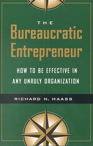 Bureaucratic Entrepreneur How to Be Effective in Any Unruly Organization  1999 edition cover