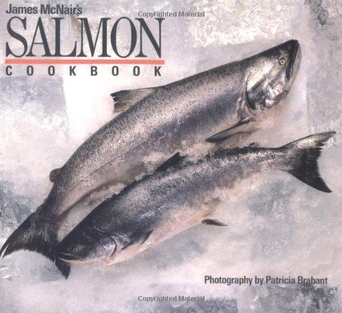 James McNair's Salmon Cookbook  N/A 9780877014539 Front Cover