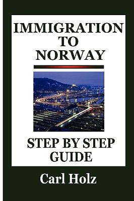 Immigration to Norway: Step by Step Guide  2008 edition cover