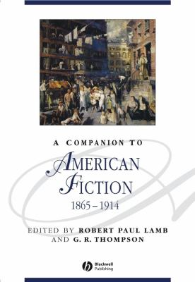 Companion to American Fiction, 1865-1914   2005 9781405195539 Front Cover