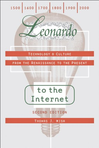 Leonardo to the Internet Technology and Culture from the Renaissance to the Present 2nd 2011 edition cover