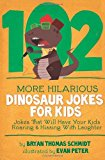 102 More Hilarious Dinosaur Jokes  N/A 9781484813539 Front Cover