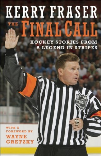 Final Call Hockey Stories from a Legend in Stripes  2010 9781551683539 Front Cover