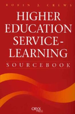 Higher Education Service-Learning Source Book   2000 9781573562539 Front Cover