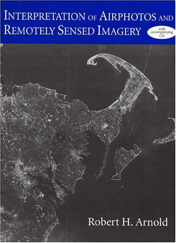 Interpretation of Airphotos and Remotely Sensed Imagery   1997 9781577663539 Front Cover