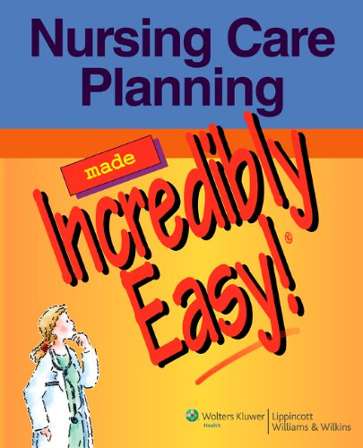 Nursing Care Planning Made Incredibly Easy!   2007 edition cover