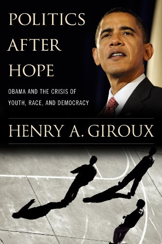 Politics after Hope Obama and the Crisis of Youth, Race, and Democracy  2013 9781594518539 Front Cover