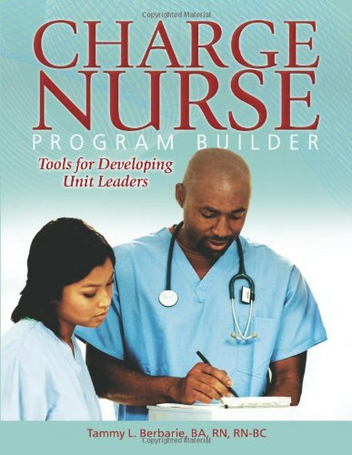 Charge Nurse Program Builder: Tools for Developing Unit Leaders  2010 edition cover