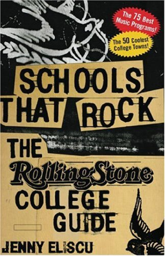 Schools That Rock The Rolling Stone College Guide  2005 9781932958539 Front Cover