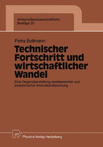 Technischer Fortschritt und Wirtschaftlicher Wandel Eine Gegen�berstellung Neoklassischer und Evolutorischer Innovationsforschung  1990 9783790804539 Front Cover