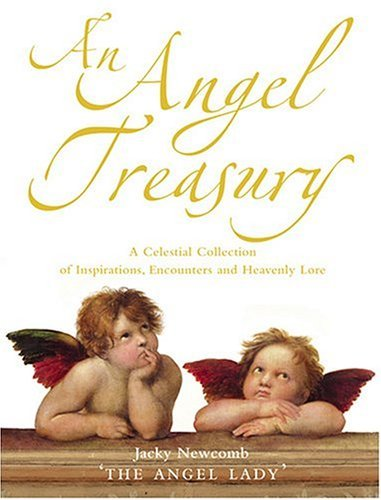 Angel Treasury A Celestial Collection of Inspirations, Encounters and Heavenly Lore  2004 edition cover