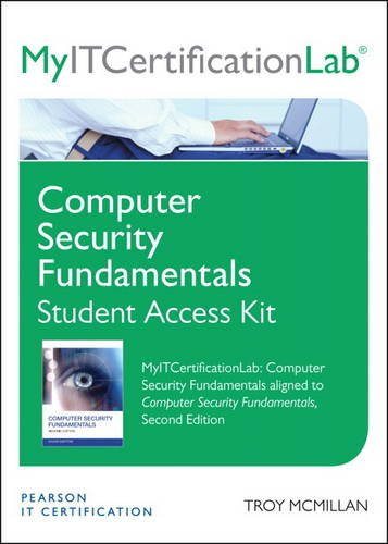 Computer Security Fundamentals MyITCertificationLab--access Card  2013 edition cover