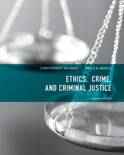 Ethics, Crime, and Criminal Justice 2nd 2012 (Revised) edition cover