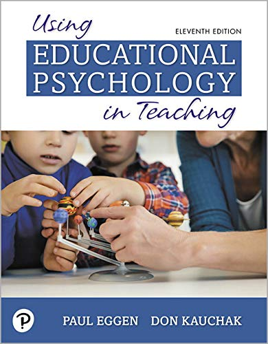 Using Educational Psychology in Teaching:   2019 9780135240540 Front Cover