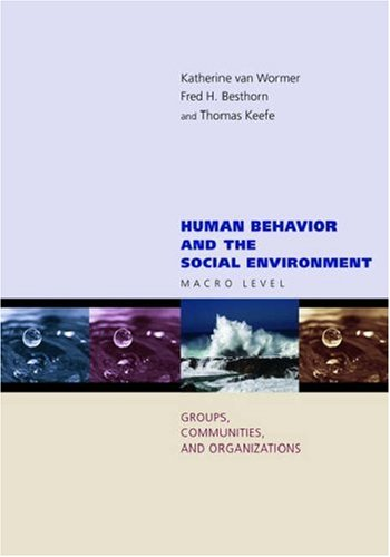 Human Behavior and the Social Environment Macro Level: Groups, Communities, and Organizations  2007 edition cover