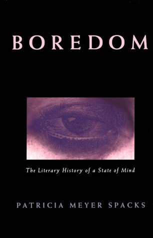 Boredom The Literary History of a State of Mind  1996 (Reprint) 9780226768540 Front Cover