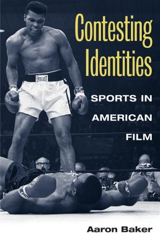 Contesting Identities Sports in American Film  2006 edition cover