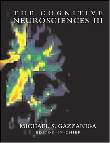 Cognitive Neurosciences  3rd 2004 9780262072540 Front Cover