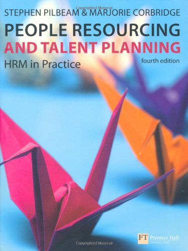 People Resourcing and Talent Planning HRM in Practice 4th 2010 9780273719540 Front Cover