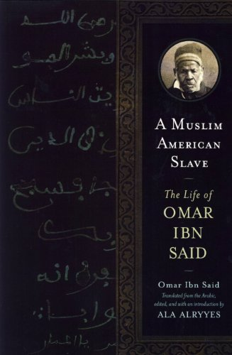 Muslim American Slave The Life of Omar Ibn Said  2011 9780299249540 Front Cover