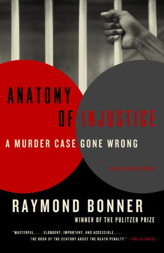 Anatomy of Injustice A Murder Case Gone Wrong  2013 9780307948540 Front Cover