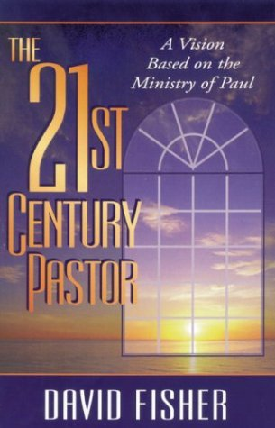21st Century Pastor A Vision Based on the Ministry of Paul  1996 edition cover