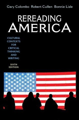 Rereading America : Cultural Contexts for Critical Thinking and Writing 6th 2004 edition cover