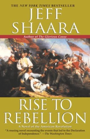 Rise to Rebellion A Novel of the American Revolution  2004 edition cover