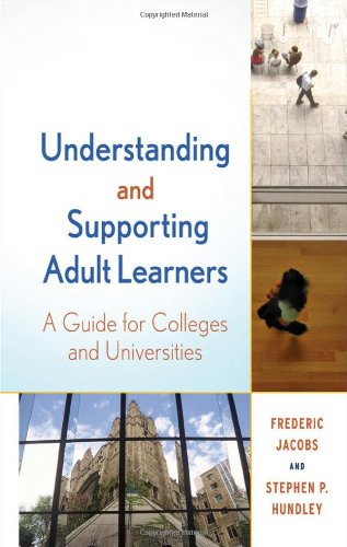 Understanding and Supporting Adult Learners A Guide for Colleges and Universities  2010 edition cover