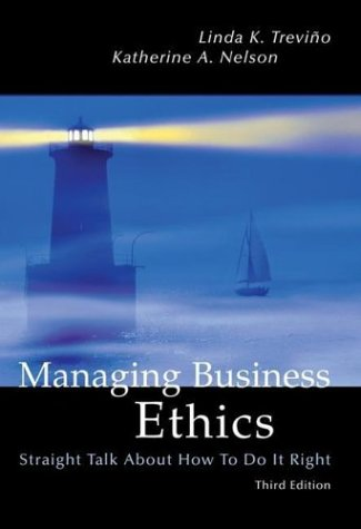 Managing Business Ethics Straight Talk about How to Do It Right 3rd 2004 (Revised) 9780471230540 Front Cover