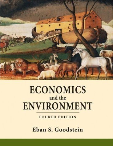 Economics and the Environment  4th 2005 (Revised) 9780471470540 Front Cover