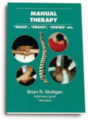 "Manual Therapy : ""NAGS"", ""SNAGS"", ""MWMS"", Etc 5th 2004 9780476011540 Front Cover"