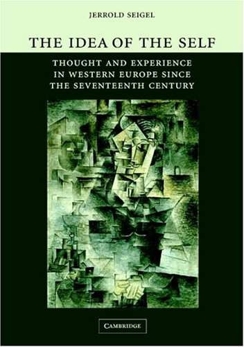 Idea of the Self Thought and Experience in Western Europe since the Seventeenth Century  2004 edition cover