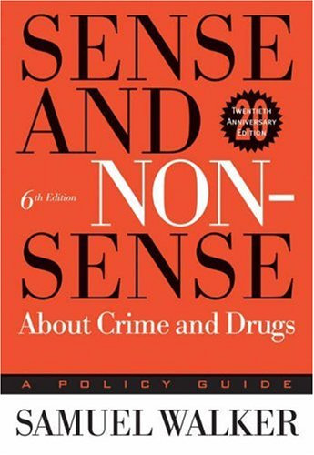 Sense and Nonsense about Crime and Drugs A Policy Guide 6th 2006 (Revised) edition cover