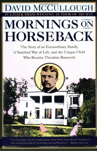 Mornings on Horseback The Story of an Extraordinary Faimly, a Vanished Way of Life and the Unique Child Who Became Theodore Roosevelt  1982 edition cover