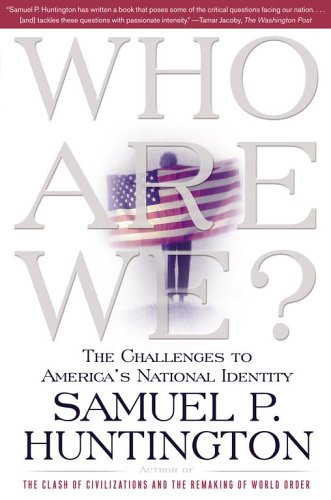 Who Are We? The Challenges to America's National Identity  2005 edition cover