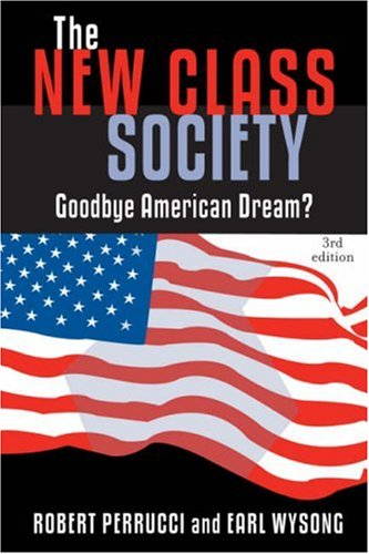 New Class Society Goodbye American Dream? 3rd 2007 edition cover