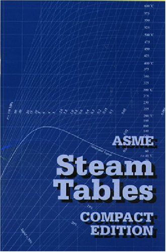 ASME Steam Tables Properties of Saturated and Superheated Steam in U.S. Customary and SI Units from the IAPWS-IF97 International Standard for Industrial Use  2006 edition cover