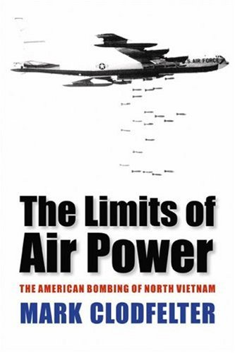 Limits of Air Power The American Bombing of North Vietnam  2006 edition cover