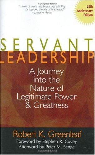 Servant Leadership A Journey into the Nature of Legitimate Power and Greatness 25th 2002 (Anniversary) edition cover