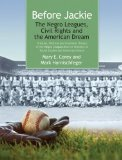 Before Jackie The Negro Leagues, Civil Rights and the American Dream  2014 9780985179540 Front Cover