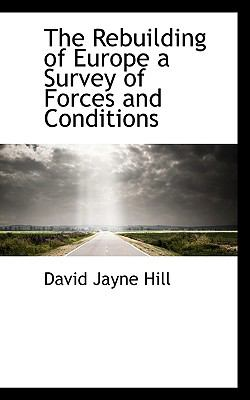 Rebuilding of Europe a Survey of Forces and Conditions N/A 9781115382540 Front Cover