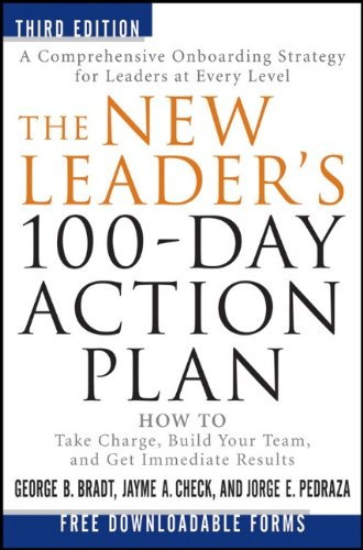 New Leader's 100-Day Action Plan How to Take Charge, Build Your Team, and Get Immediate Results 3rd 2011 edition cover