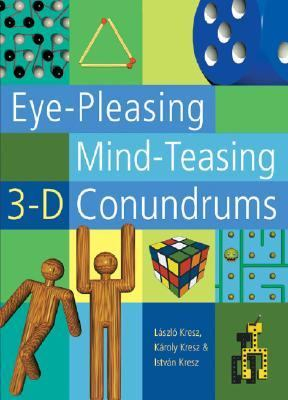 Eye-Pleasing Mind-Teasing 3-D Conundrums   2003 9781402705540 Front Cover