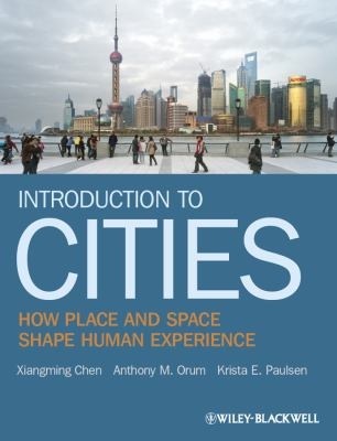 Introduction to Cities How Place and Space Shape Human Experience  2012 edition cover
