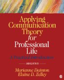 Applying Communication Theory for Professional Life A Practical Introduction 3rd 2015 9781452276540 Front Cover